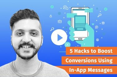 Mastering Martech: 5 Hacks to Boost Conversions Using In-App Messages