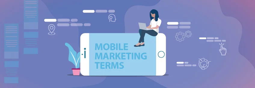 50 Mobile Marketing Terms You Need to Know Today!