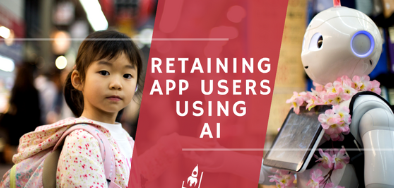 How to Retain your App Users using AI!