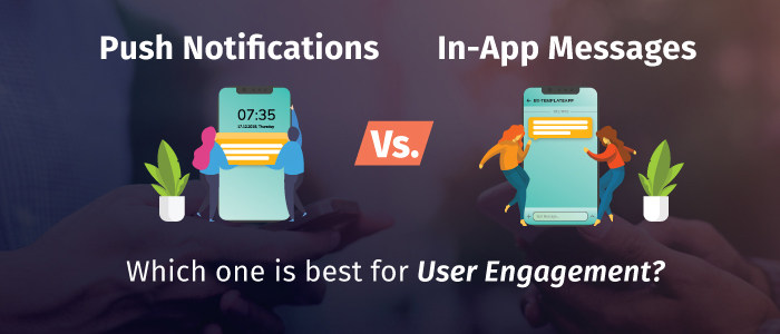 Push Notifications vs. In-App Messages: What's Best for your User Engagement Strategy?