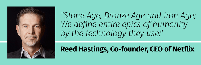 Quote by Netflix CEO Reed Hastings