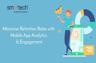 Maximise Retention Rates with Mobile App Analytics & Engagement