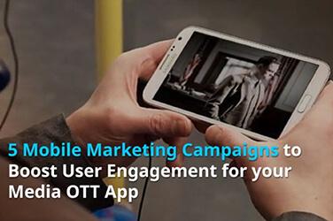 Boost User Engagement for your Media OTT App